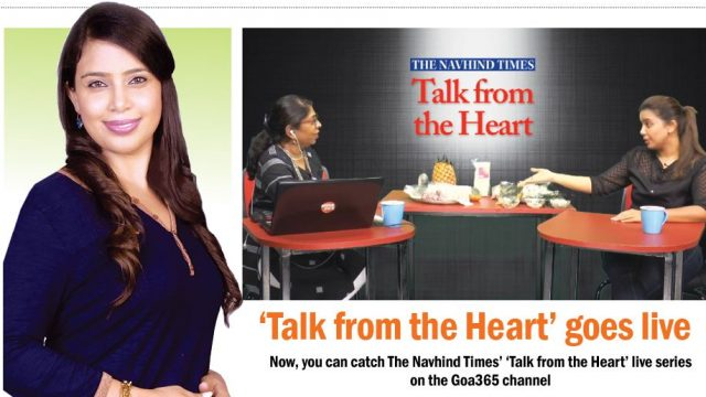 Catch The Navhind Times' 'Talk from the Heart' live series on the Goa365 channel
